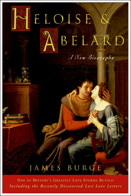 ... retelling of the immortal and true story of heloise and abelard
