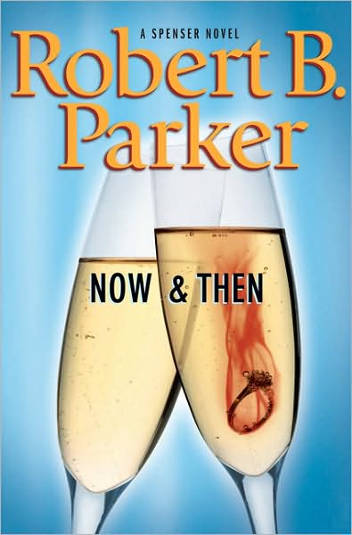 Now and Then Robert B. Parker