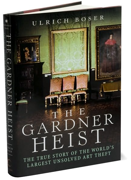 The Gardner Heist: The True Story of the Worlds Largest Unsolved Art Theft