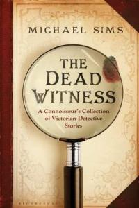 the-dead-witness-a-connoisseurs-collection-of-victorian-detective-stories