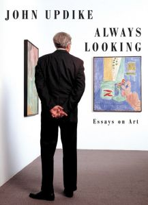 ALWAYS LOOKING by: John Updike