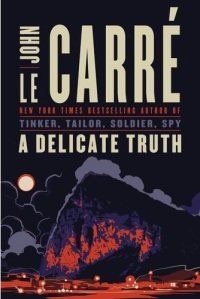 A Delicate Truth by John le Carre US hardcover book