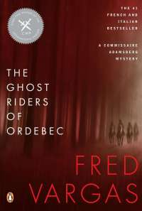 """The Ghost Riders of Ordebec"" by Fred Vargas (Penguin)."