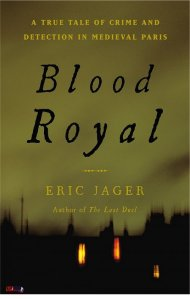 book_review_blood_royal_a_true_detective_tale_set_in_medieval_paris_by_eric_jager_m11